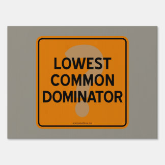 LOWEST COMMON DOMINATOR? SIGN