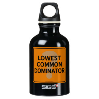 LOWEST COMMON DOMINATOR? WATER BOTTLE