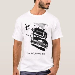 car hood clothing zazzle Craigslist 1970 Coronet lowrider cadillac eldorado if you ain t from m t shirt