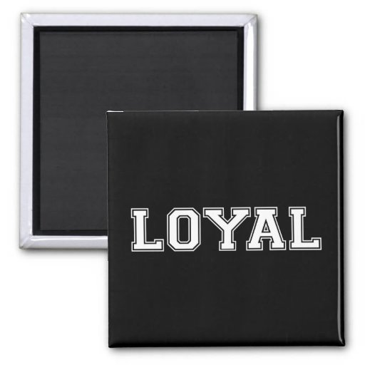 LOYAL in Team Colors Black and White  2 Inch Square Magnet