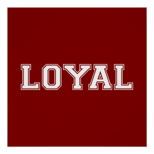 LOYAL in Team Colors Crimson Red and White  Poster