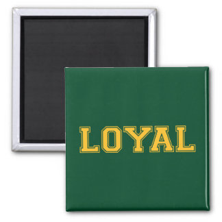LOYAL in Team Colors Green and Gold  Magnet