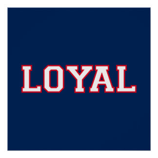 LOYAL in Team Colors Navy Blue Red White  Poster
