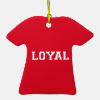 LOYAL in Team Colors Red and White  Ornaments