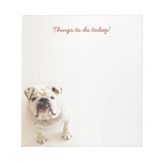 Loyal White Bulldog Things to Do Today Notepad