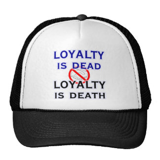 Loyalty is Dead Trucker Hat