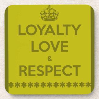 loyalty-love-respect LIFE MOTTO LOYALTY LOVE RESPE Coasters