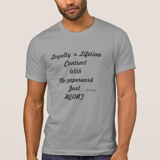 Loyalty T Shirts