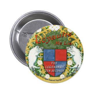 Loyaulté me lie badge pinback button