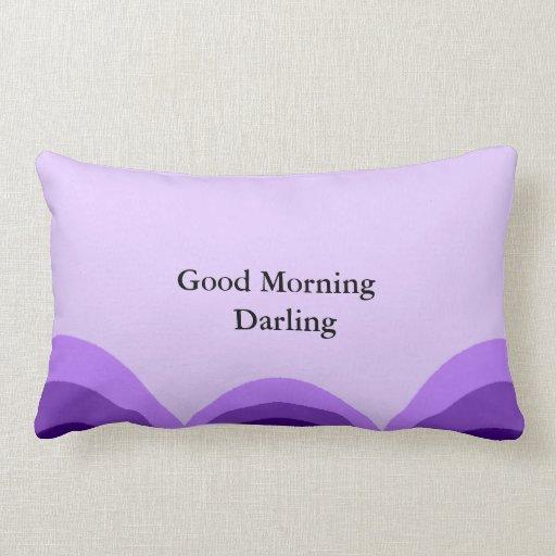 Good Morning Darling Pics : Lp boboseci quot good morning darling pillow zazzle