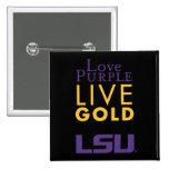 LSU Love Purple Live Gold Logo 2 Inch Square Button