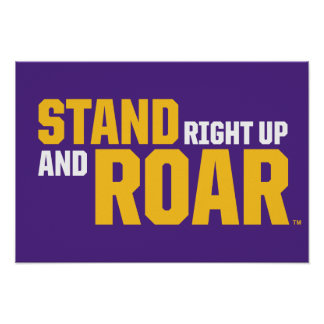 LSU   Stand Right Up And Roar Poster