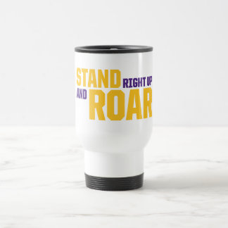 LSU | Stand Right Up And Roar Travel Mug