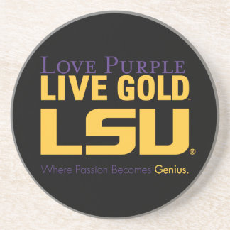 LSU Where Passion Becomes Genius Drink Coaster