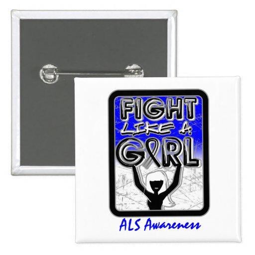 Lucha como un ALS de la muestra del lema del chica Pin