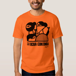 Lucha Continues T Shirt