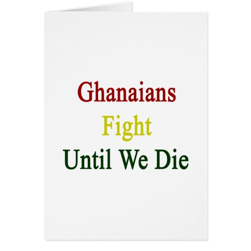 Lucha de Ghanaians hasta nosotros morimos Tarjeta De Felicitación