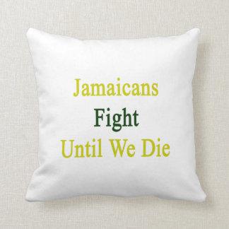 Lucha de Jamaicans hasta nosotros morimos Cojines