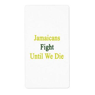 Lucha de Jamaicans hasta nosotros morimos Etiqueta De Envío