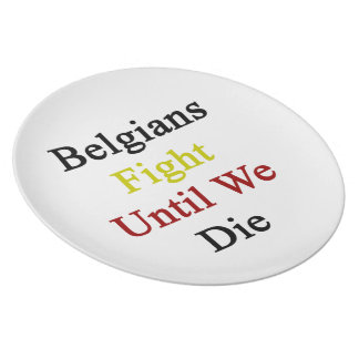 Lucha de los belgas hasta nosotros morimos platos