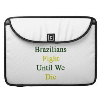 Lucha de los brasilen os hasta nosotros morimos funda macbook pro