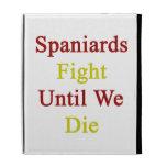Lucha de los españoles hasta nosotros morimos