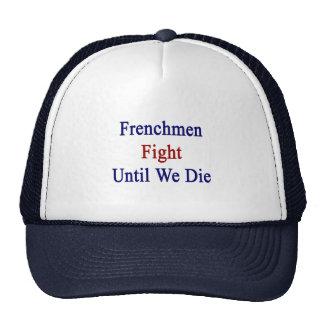 Lucha de los franceses hasta que luchemos gorra