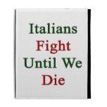 Lucha de los italianos hasta nosotros morimos