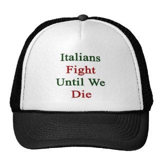 Lucha de los italianos hasta nosotros morimos gorros