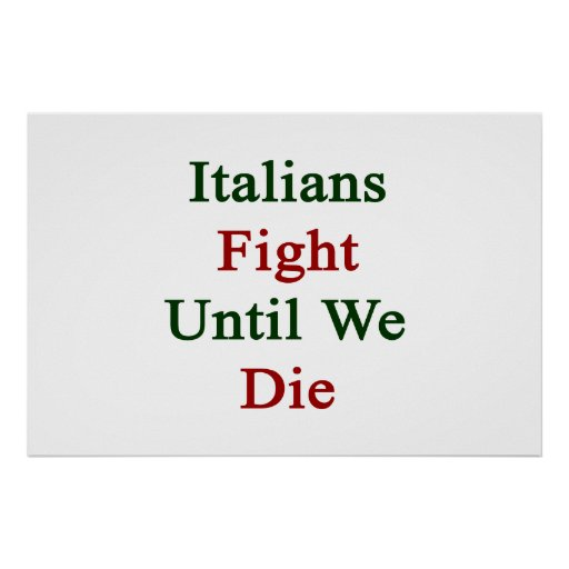 Lucha de los italianos hasta nosotros morimos impresiones