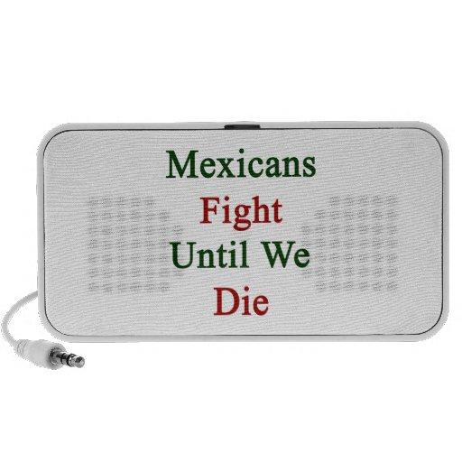 Lucha de los mexicanos hasta nosotros morimos sistema altavoz