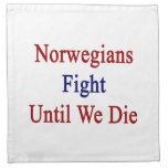 Lucha de los noruegos hasta nosotros morimos servilleta imprimida
