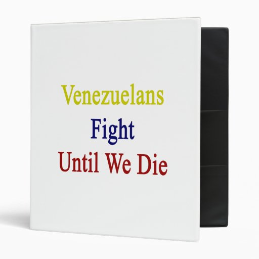 """Lucha de los venezolanos hasta nosotros morimos carpeta 1"""""""