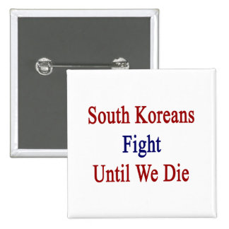 Lucha de sudcoreanos hasta nosotros morimos pins