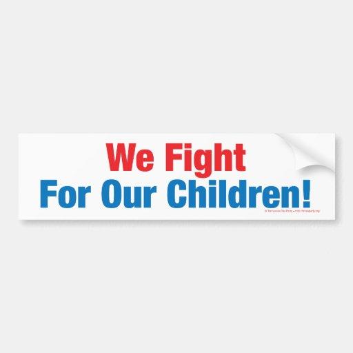 ¡Luchamos para nuestros niños! Pegatina Para Auto
