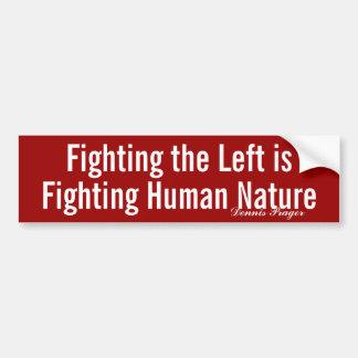 Luchar la izquierda es luchar la naturaleza humana etiqueta de parachoque