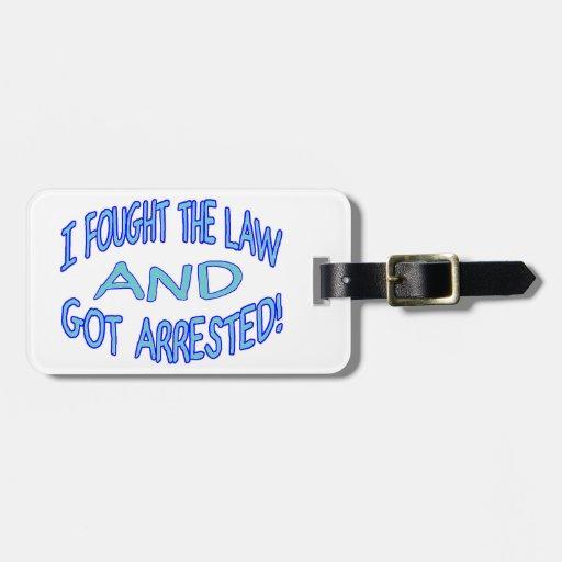 Luché la ley y conseguí arrestado etiquetas para equipaje