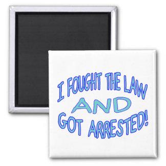 Luché la ley y conseguí arrestado imán cuadrado