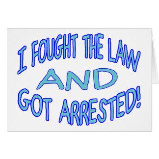 Luché la ley y conseguí arrestado tarjetón