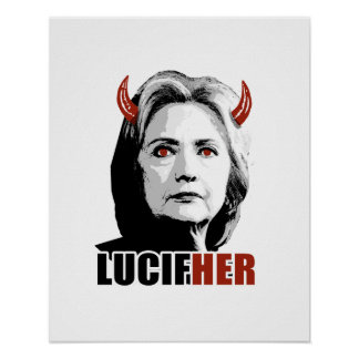 Lucifher - Hillary is Lucifer - Anti-Hillary - Poster