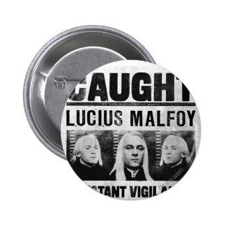 Lucius Malfoy quiso el poster Pin Redondo De 2 Pulgadas