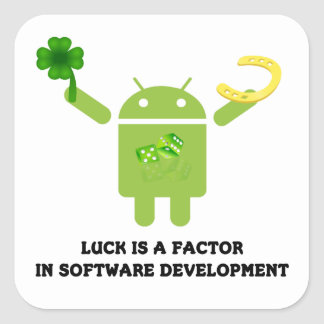 Luck Is A Factor In Software Development Bugdroid Square Sticker