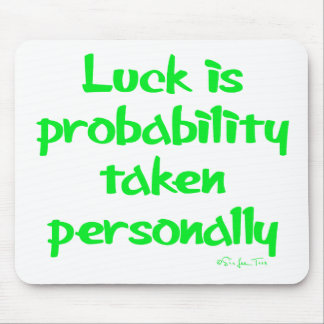 Luck is... mouse pad