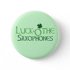 Luck O' the Saxophones Button