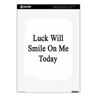 Luck Will Smile On Me Today iPad 3 Skins