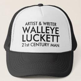 LUCKETT, WALLEYE, 21st CENTURY MAN, ARTIST & WR... Trucker Hat