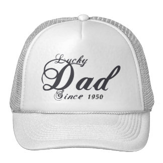 Lucky Dad Since (put in your birth year) ! Trucker Hat