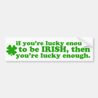 LUCKY ENOUGH IRISH CAR BUMPER STICKER