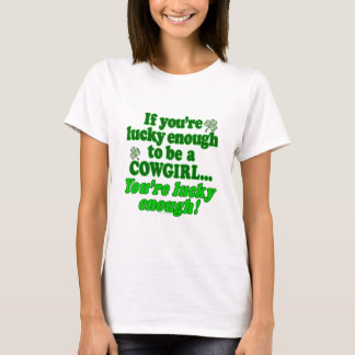 LUCKY ENOUGH TO BE A COWGIRL T-Shirt