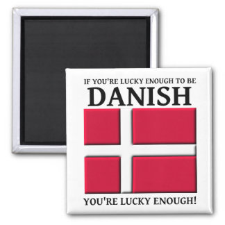 Lucky Enough To Be Danish Magnet